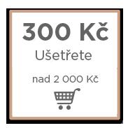 300 Kč výhoda