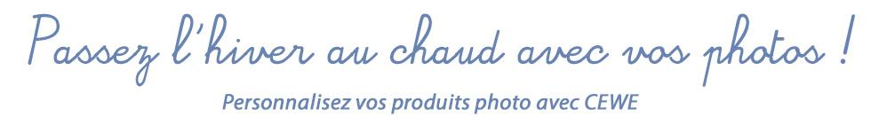 Personnalisez vos produits photo avec CEWE