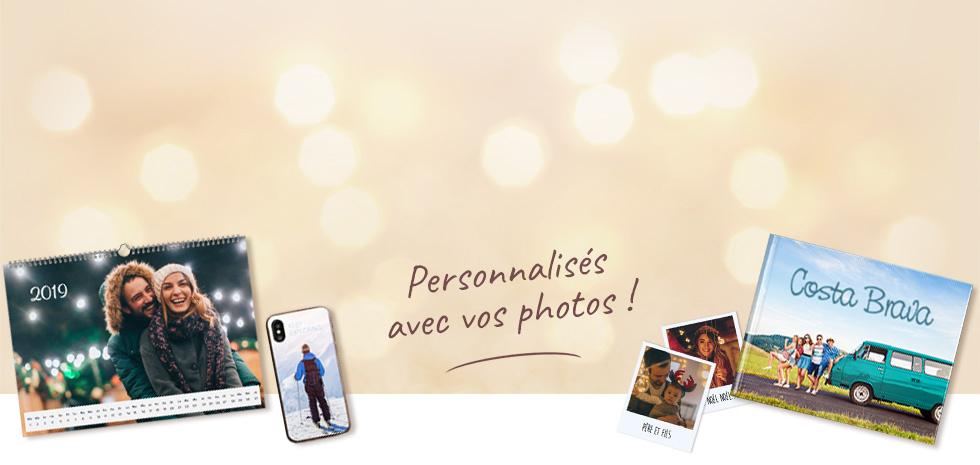 Personalisés avec vos photos !