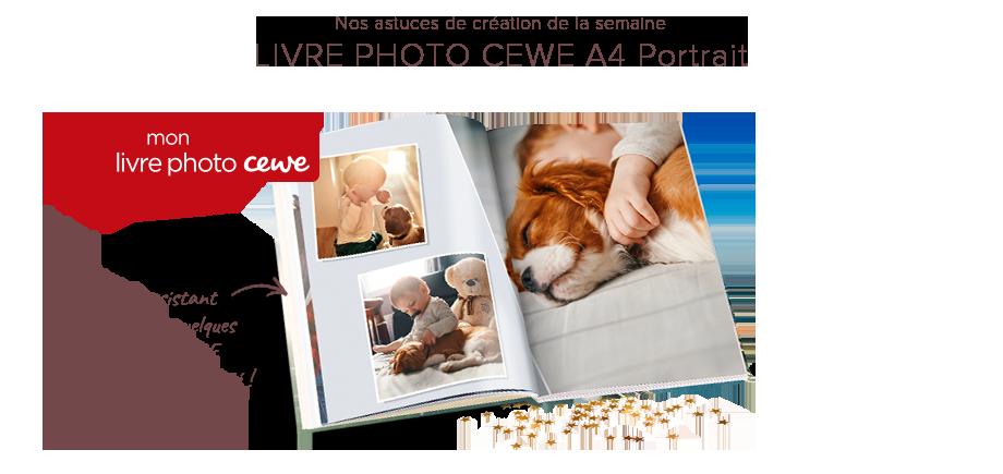 Nos astuces de création de la semaine - LIVRE PHOTO CEWE A4 PORTRAIT
