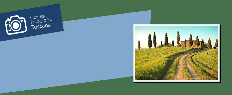 Consigli Fotografici Toscana