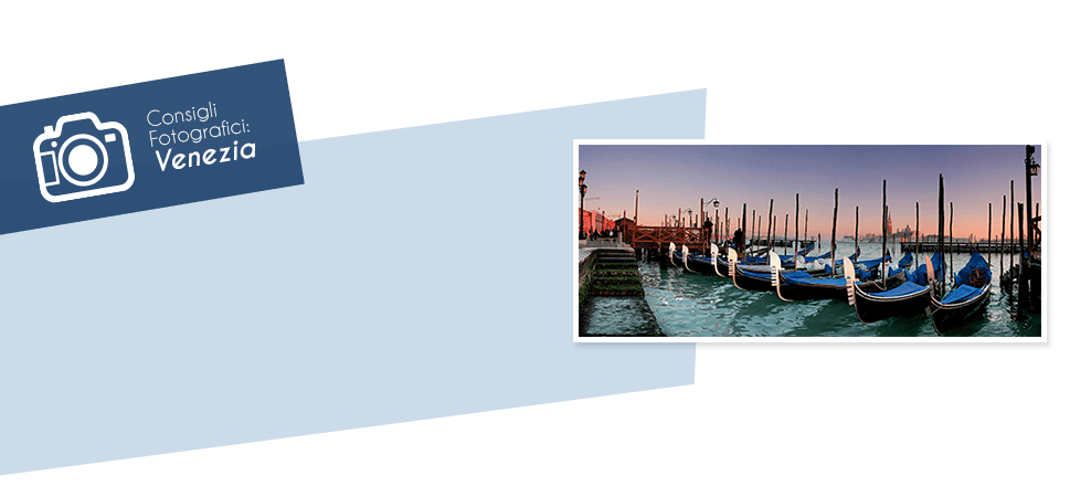 Consiglio fotografici: Venezia