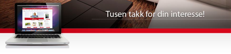 Tusen takk for din interesse!