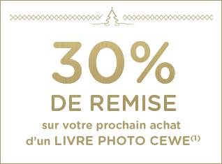30% DE REMISE sur votre prochain achat d'un LIVRE PHOTO CEWE