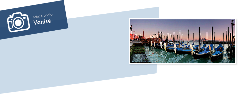 Astuce photographique Venise